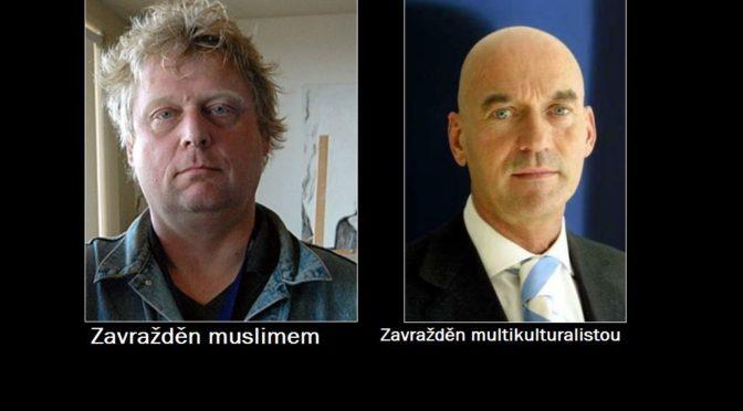 Dva nizozemští kritici islámu minulosti. Jednoho zavraždil muslim, druhého multikulturalista